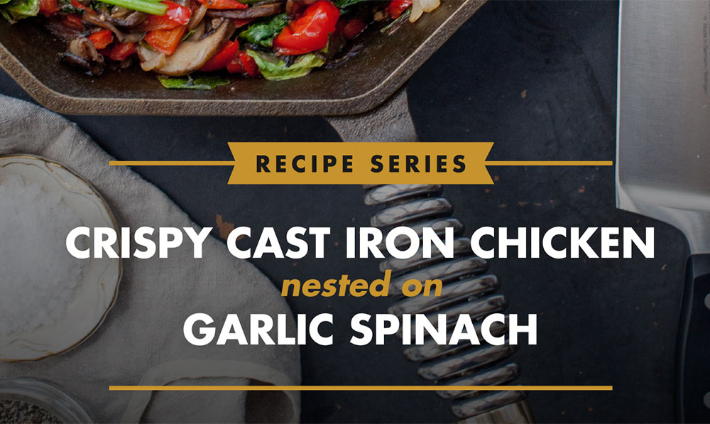 Download Our Crispy Cast Iron Chicken Nested On Garlic Spinach Recipe